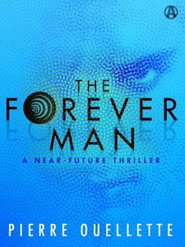 EBOOK HUNTER: WE Hunt For Books So YOU Don't Have To! -- A HotZippy Website: Today's Readers For Tomorrow's Bestsellers! © -- EBOOK HUNTER proudly presents: The Forever Man: A Near-Future Thrillerby Pierre Ouellette!