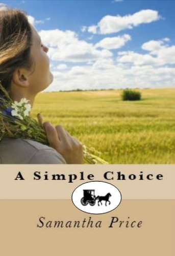 A Simple Choice (Amish Romance Secrets Book 1) (Amish Christian Romance) by Samantha Price