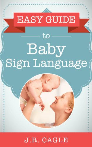 Easy Guide to Baby Sign Language by J.R. Cagle