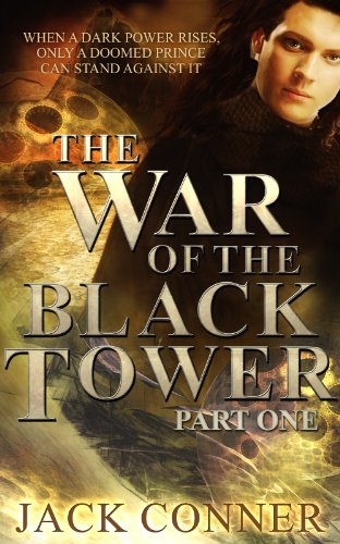 War of the Black Tower: Book One of a Dark Epic Fantasy Trilogy by Jack Conner