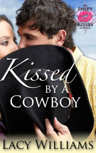 EBOOK HUNTER: WE Hunt For Books So YOU Don't Have To! -- A HotZippy Website: Today's Readers For Tomorrow's Bestsellers! © -- EBOOK HUNTER proudly presents: Kissed by a Cowboy: an Inspy Kisses novellaby Lacy Williams!