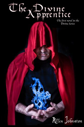 The Divine Apprentice (The Divine Series Book 1) by Allen J Johnston