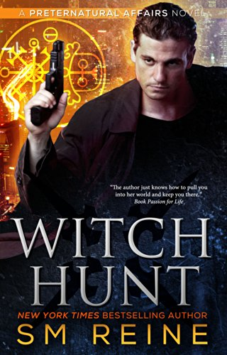 EBOOK HUNTER: WE Hunt For Books So YOU Don't Have To! -- A HotZippy Website: Today's Readers For Tomorrow's Bestsellers! © -- EBOOK HUNTER proudly presents: Witch Hunt: An Urban Fantasy Mystery (Preternatural Affairs Book 1)by SM Reine!