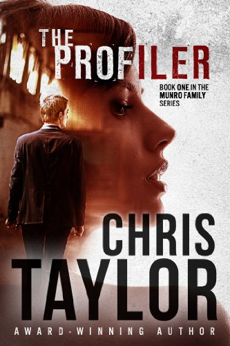 The Profiler (The Munro Family Series Book 1) by Chris Taylor