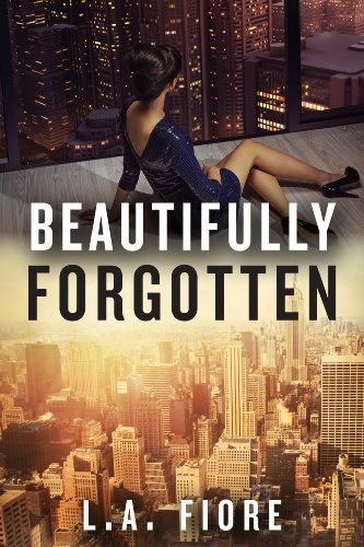 Beautifully Forgotten (Beautifully Damaged series) by L.A. Fiore