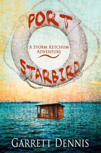 Port Starbird (Storm Ketchum Adventures Book 1) by Garrett Dennis