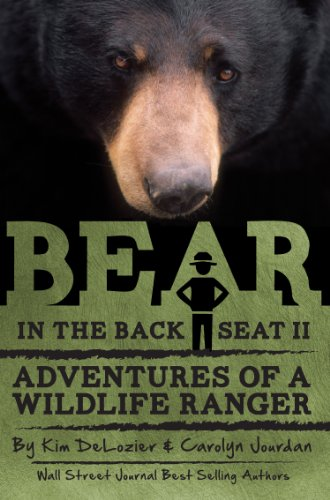 Bear in the Back Seat II: Adventures of a Wildlife Ranger in the Great Smoky Mountains National Park by Carolyn Jourdan