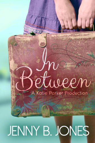 EBOOK HUNTER: WE Hunt For Books So YOU Don't Have To! -- A HotZippy Website: Today's Readers For Tomorrow's Bestsellers! © -- EBOOK HUNTER proudly presents: In Between (Katie Parker Production Book 1)by Jenny B. Jones!