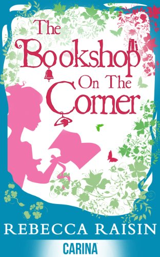 The Bookshop on the Corner (A Gingerbread Cafe story) by Rebecca Raisin