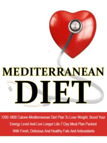 Mediterranean Diet: 1200-1800 Calorie Mediterranean Diet Plan To Lose Weight, Boost Your Energy Level And Live Longer Life-7 Day Meal Plan Packed With ... Diet Recipes, Mediterranean Cuisine Book 6) by Sofia Antoniou