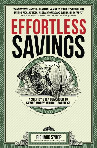 EBOOK HUNTER: WE Hunt For Books So YOU Don't Have To! -- A HotZippy Website: Today's Readers For Tomorrow's Bestsellers! © -- EBOOK HUNTER proudly presents: Effortless Savings: A Step-by-Step Guidebook to Saving Money Without Sacrificeby Richard Syrop!