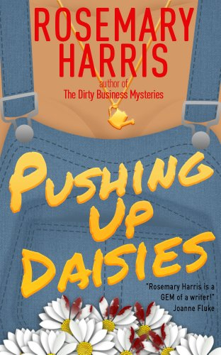EBOOK HUNTER: WE Hunt For Books So YOU Don't Have To! -- A HotZippy Website: Today's Readers For Tomorrow's Bestsellers! © -- EBOOK HUNTER proudly presents: Pushing Up Daisies (The Dirty Business Mystery Series Book 1)by Rosemary Harris!