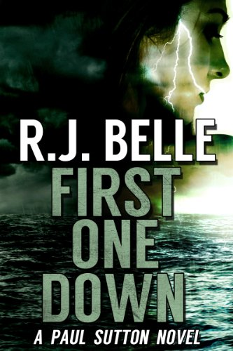 EBOOK HUNTER: WE Hunt For Books So YOU Don't Have To! -- A HotZippy Website: Today's Readers For Tomorrow's Bestsellers! © -- EBOOK HUNTER proudly presents: FIRST ONE DOWN: A Paul Sutton Novelby R.J. Belle!