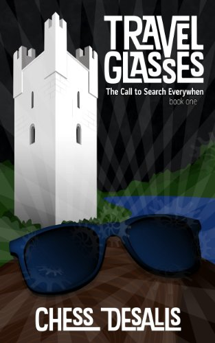 EBOOK HUNTER: WE Hunt For Books So YOU Don't Have To! -- A HotZippy Website: Today's Readers For Tomorrow's Bestsellers! © -- EBOOK HUNTER proudly presents: Travel Glasses (The Call to Search Everywhen Book 1)by Chess Desalls!