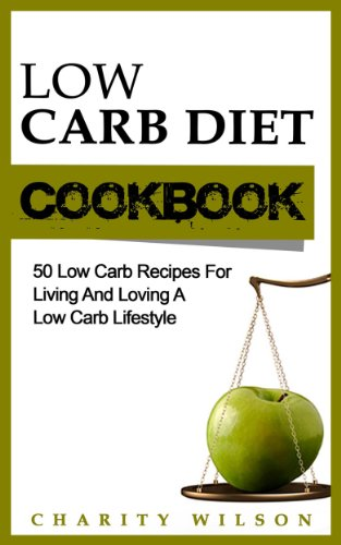 EBOOK HUNTER: WE Hunt For Books So YOU Don't Have To! -- A HotZippy Website: Today's Readers For Tomorrow's Bestsellers! © -- EBOOK HUNTER proudly presents: Low Carb Diet Cookbook: 50 Low Carb Recipes For Living And Loving A Low Carb Lifestyle (Low Carb Diet Recipes & Cookbooks Book 1)by Charity Wilson!