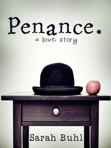 EBOOK HUNTER: WE Hunt For Books So YOU Don't Have To! -- A HotZippy Website: Today's Readers For Tomorrow's Bestsellers! © -- EBOOK HUNTER proudly presents: Penance. a love story (Böhme)by Sarah Buhl!
