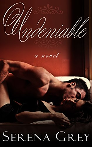 Undeniable by Serena Grey
