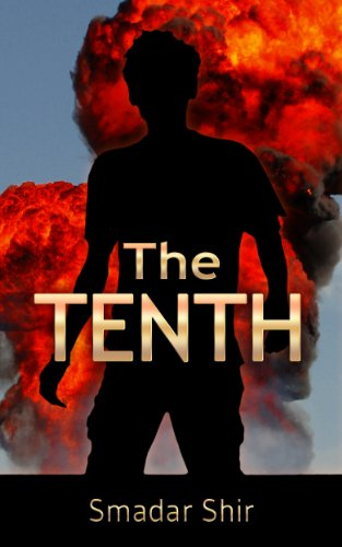 EBOOK HUNTER: WE Hunt For Books So YOU Don't Have To! -- A HotZippy Website: Today's Readers For Tomorrow's Bestsellers! © -- EBOOK HUNTER proudly presents: The Tenth: A Novel (contemporary fiction Book 1)by Smadar Shir!