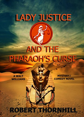 Lady Justice and the Pharaoh's Curse by Robert Thornhill
