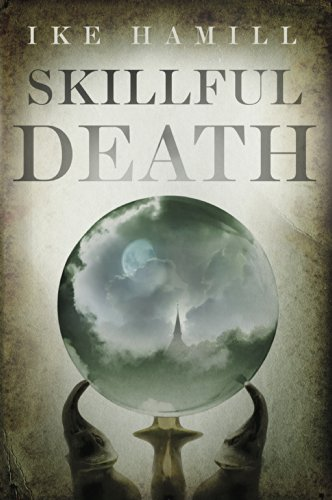 Skillful Death by Ike Hamill