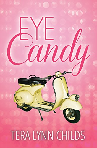 EBOOK HUNTER: WE Hunt For Books So YOU Don't Have To! -- A HotZippy Website: Today's Readers For Tomorrow's Bestsellers! © -- EBOOK HUNTER proudly presents: Eye Candy (City Chicks Book 1)by Tera Lynn Childs!
