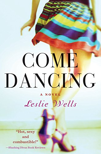 EBOOK HUNTER: WE Hunt For Books So YOU Don't Have To! -- A HotZippy Website: Today's Readers For Tomorrow's Bestsellers! © -- EBOOK HUNTER proudly presents: Come Dancing by Leslie Wells!