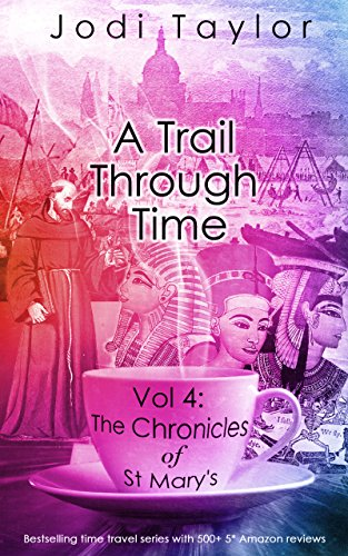 A Trail Through Time (The Chronicles of St Mary's Book 4) by Jodi Taylor