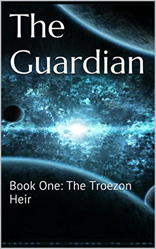 The Guardian: Volume One: The Troezon Heir by Linda Thackeray