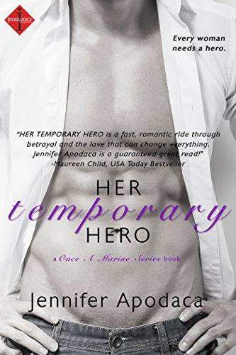 Her Temporary Hero (a Once a Marine Series book) (Entangled Indulgence) by Jennifer Apodaca