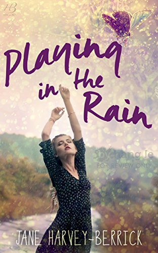 EBOOK HUNTER: WE Hunt For Books So YOU Don't Have To! -- A HotZippy Website: Today's Readers For Tomorrow's Bestsellers! © -- EBOOK HUNTER proudly presents: Playing in the Rainby Jane Harvey-Berrick!