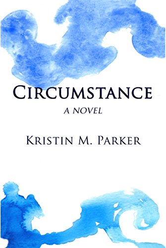 EBOOK HUNTER: WE Hunt For Books So YOU Don't Have To! -- A HotZippy Website: Today's Readers For Tomorrow's Bestsellers! © -- EBOOK HUNTER proudly presents: Circumstanceby Kristin M. Parker!