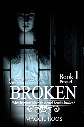 EBOOK HUNTER: WE Hunt For Books So YOU Don't Have To! -- A HotZippy Website: Today's Readers For Tomorrow's Bestsellers! © -- EBOOK HUNTER proudly presents: Broken (Hidden Guardians Book 1)by Maggie Roos!