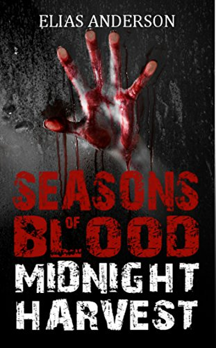 EBOOK HUNTER: WE Hunt For Books So YOU Don't Have To! -- A HotZippy Website: Today's Readers For Tomorrow's Bestsellers! © -- EBOOK HUNTER proudly presents: Midnight Harvest (Seasons of Blood #1)by Elias Anderson!
