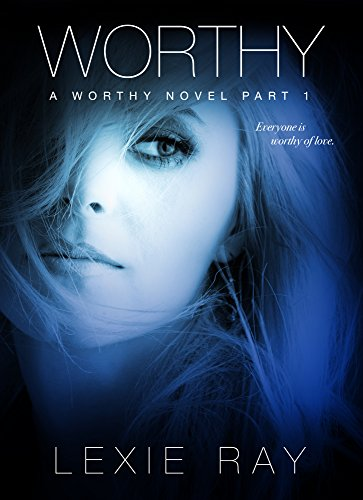 EBOOK HUNTER: WE Hunt For Books So YOU Don't Have To! -- A HotZippy Website: Today's Readers For Tomorrow's Bestsellers! © -- EBOOK HUNTER proudly presents: WORTHYby Lexie Ray!