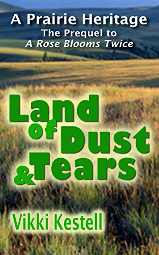 EBOOK HUNTER: WE Hunt For Books So YOU Don't Have To! -- A HotZippy Website: Today's Readers For Tomorrow's Bestsellers! © -- EBOOK HUNTER proudly presents: Land of Dust & Tears (A Prairie Heritage, Prequel)by Vikki Kestell!