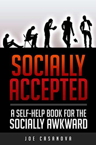 EBOOK HUNTER: WE Hunt For Books So YOU Don't Have To! -- A HotZippy Website: Today's Readers For Tomorrow's Bestsellers! © -- EBOOK HUNTER proudly presents: Socially Accepted: A Self-Help book for the Socially Awkwardby Joe Casanova!