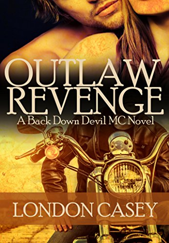 OUTLAW REVENGE (A Back Down Devil MC Romance Novel) by Karolyn James