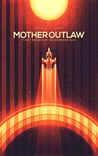 Mother Outlaw (Flight Records of The Northern Julie Book 1) by J.C. Nathans