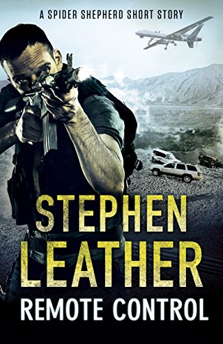 Remote Control: A Spider Shepherd Short Story by Stephen Leather