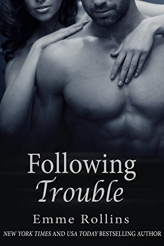 EBOOK HUNTER: WE Hunt For Books So YOU Don't Have To! -- A HotZippy Website: Today's Readers For Tomorrow's Bestsellers! © -- EBOOK HUNTER proudly presents: Following Trouble (New Adult Rock Star Romance)by Emme Rollins!