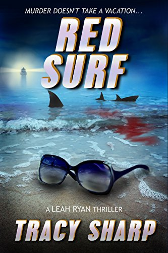 Red Surf: Leah Ryan Thrillers (Book 4) by Tracy Sharp