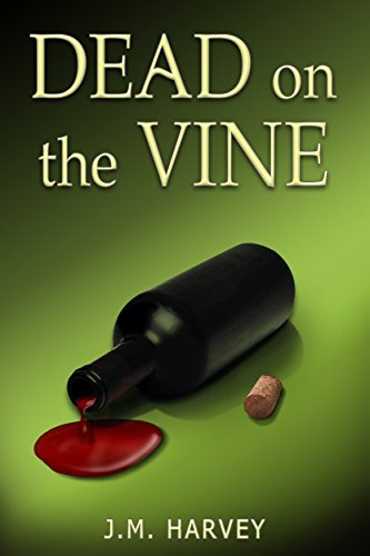 Dead on the Vine by J.M. Harvey