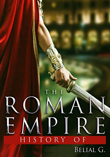 History of the Roman Empire by Belial G