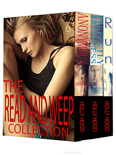The Read And Weep Bundle: Anonymous, Perfectly Hopeless, Run by Holly Hood