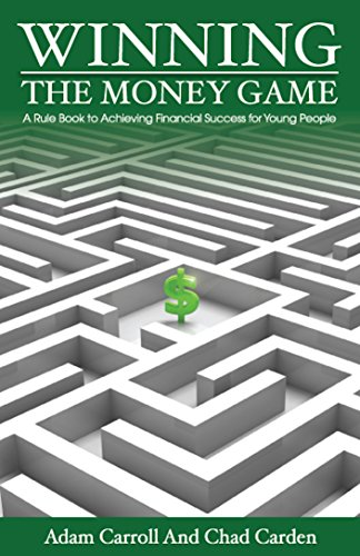 Winning The Money Game: A Rule Book to Achieving Financial Success for Young People by Adam Carroll