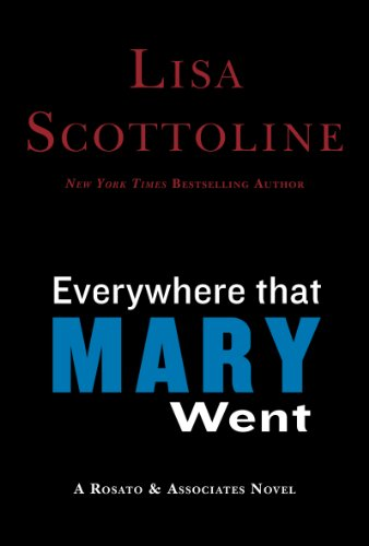 Everywhere That Mary Went (Rosato & Associates Book 1) by Lisa Scottoline