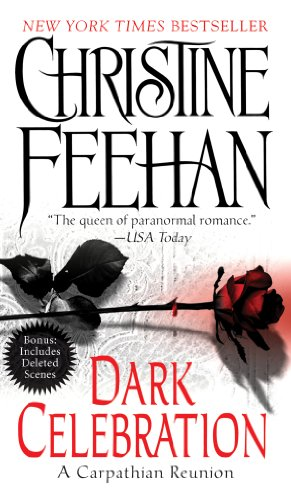 Dark Celebration: A Carpathian Reunion (Dark Series Book 17) by Christine Feehan
