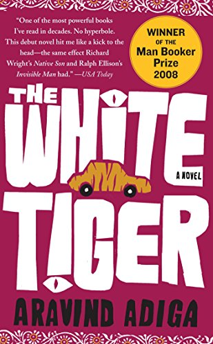 The White Tiger: A Novel by Aravind Adiga