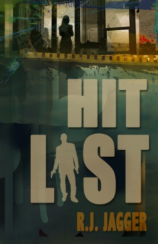 Hit List (A Nick Teffinger Thriller / Read in Any Order) by R.J. Jagger