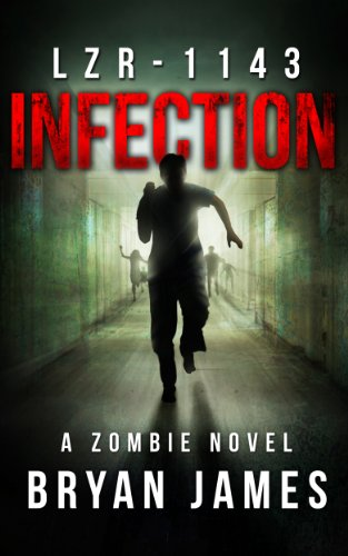 LZR-1143: Infection (Book One of the LZR-1143 Series) by Bryan James